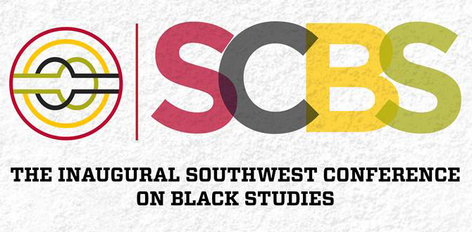 (Postponed) The Inaugural Southwest Conference on Black Studies [article image]
